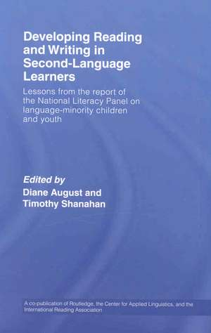 Developing Reading and Writing in Second-Language Learners:  Lessons from the Report of the National Literacy Panel on Language-Minority Children and Y de Diane August