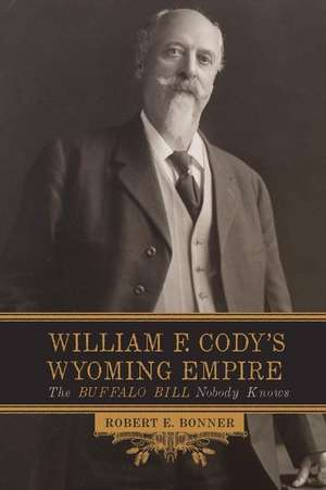 William F. Cody's Wyoming Empire