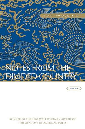 Notes from the Divided Country de Suji Kwock Kim