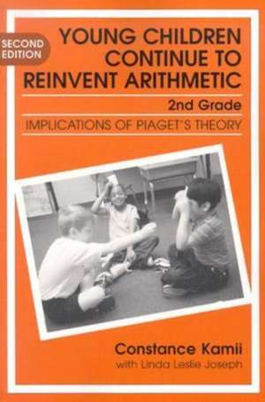 Young Children Continue to Reinvent Arithmetic--2nd Grade:  Implications of Piaget's Theory de Constance Kamii