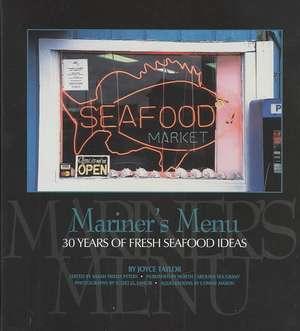 Mariner's Menu:  30 Years of Fresh Seafood Ideas de Joyce Taylor