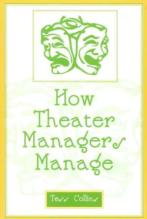 How Theater Managers Manage de Tess Collins