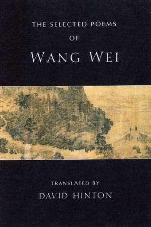 The Selected Poems of Wang Wei de Wang Wei