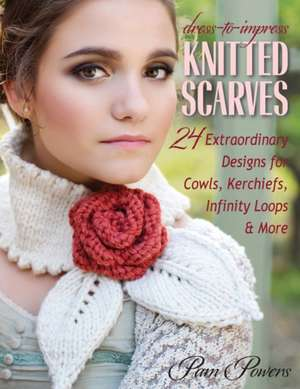 Dress-To-Impress Knitted Scarves de Pam Powers