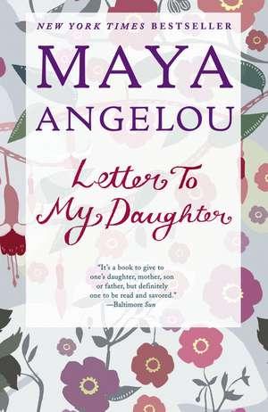 Letter to My Daughter de Maya Angelou