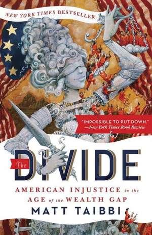 The Divide:  American Injustice in the Age of the Wealth Gap de Matt Taibbi