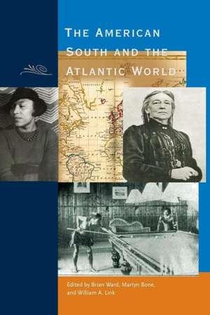American South and the Atlantic World de Brian E. Ward