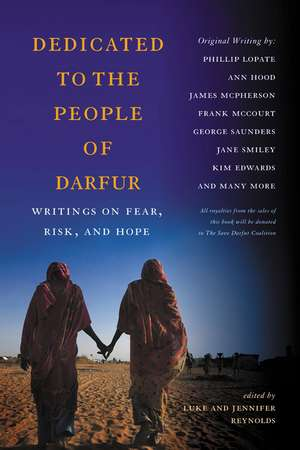 Dedicated to the People of Darfur: Writings on Fear, Risk, and Hope de Luke Reynolds