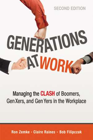 Generations at Work: Managing the Clash of Boomers, Gen Xers, and Gen Yers in the Workplace de Ron Zemke