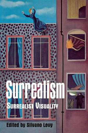 Surrealism:  Surrealist Visuality de Silvano Levy