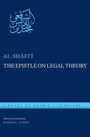 The Epistle on Legal Theory de Muhammad Ibn Idris al-Shafi'i
