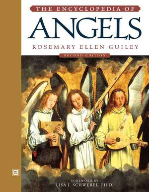 The Encyclopedia of Angels, Second Edition de Rosemary Ellen Guiley