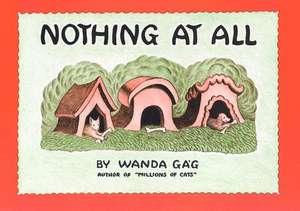 Nothing At All de Wanda Gag