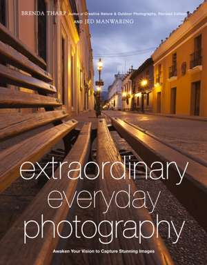 Extraordinary Everyday Photography de Brenda Tharp