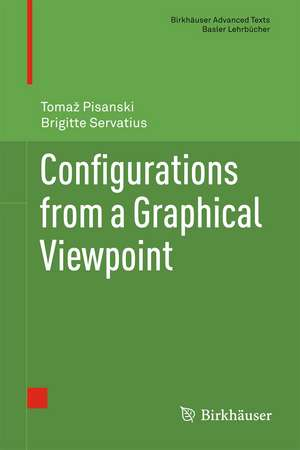 Configurations from a Graphical Viewpoint de Tomaz Pisanski