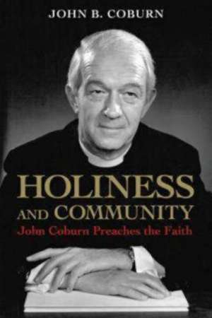 Holiness and Community:  John Coburn Preaches the Faith de John B. Coburn