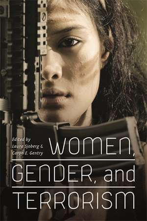 Women, Gender, and Terrorism de Laura Sjoberg
