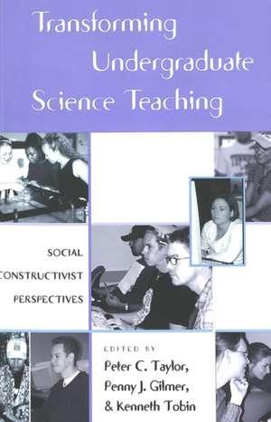 Transforming Undergraduate Science Teaching de Peter Charles Taylor