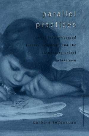 Parallel Practices de Barbara Regenspan