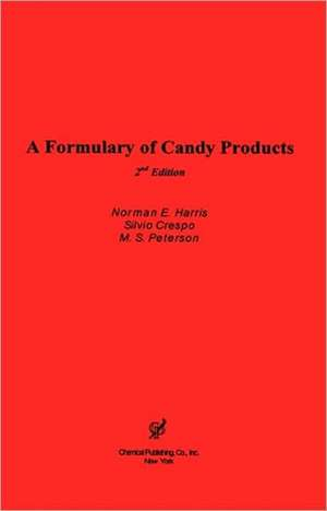 A Formulary of Candy Products de Norman Harris