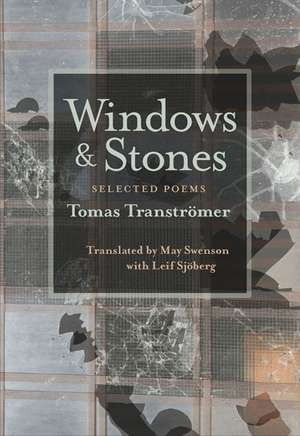 Windows and Stones: Selected Poems de Tomas Transtromer
