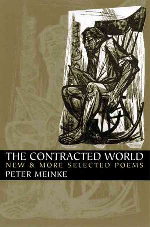The Contracted World: New & More Selected Poems de Peter Meinke