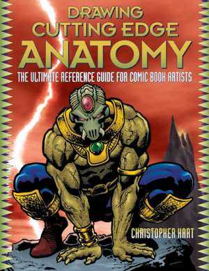 Drawing Cutting Edge Anatomy de Chris Hart