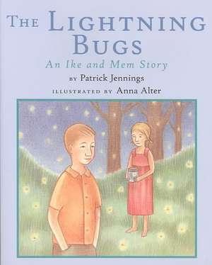 The Lightning Bugs: An Ike and Mem Story de Patrick Jennings