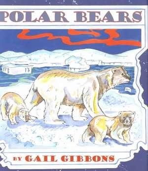 Polar Bears de Gail Gibbons