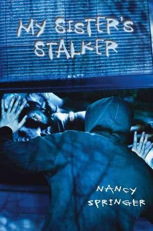 My Sister's Stalker