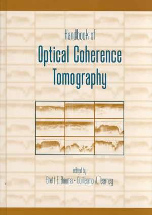 Handbook of Optical Coherence Tomography de Brett E. Bouma
