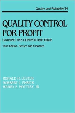 Quality Control for Profit:  Gaining the Competitive Edge, Third Edition, de Ronald H. Lester