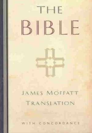 James Moffatt Bible-OE-Non-Sequential de James Moffatt