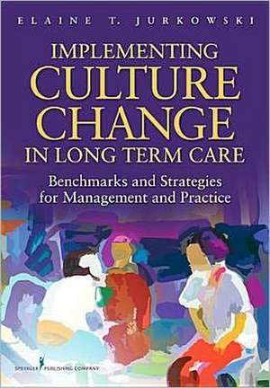 Implementing Culture Change in Long-Term Care