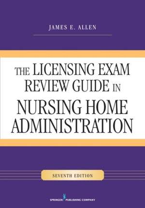 The Licensing Exam Review Guide in Nursing Home Administration