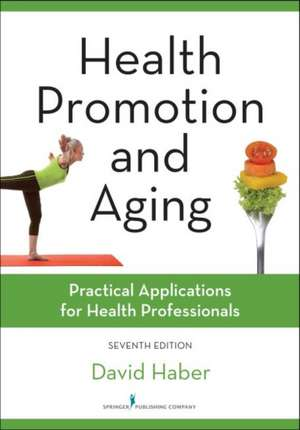 Health Promotion and Aging, Seventh Edition