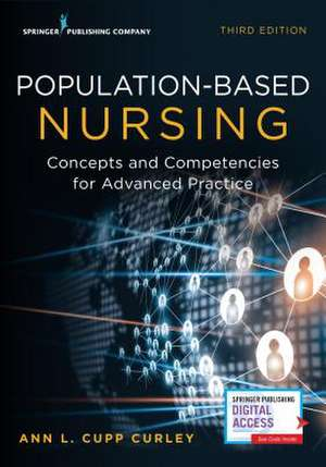 Population-Based Nursing, Third Edition: Concepts and Competencies for Advanced Practice de Ann L. Curley