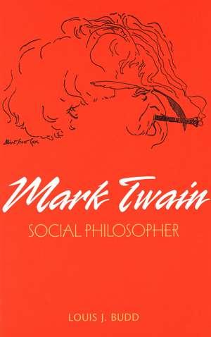 Mark Twain: Social Philosopher de Louis J. Budd