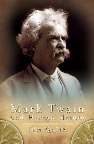 Mark Twain and Human Nature de Tom Quirk
