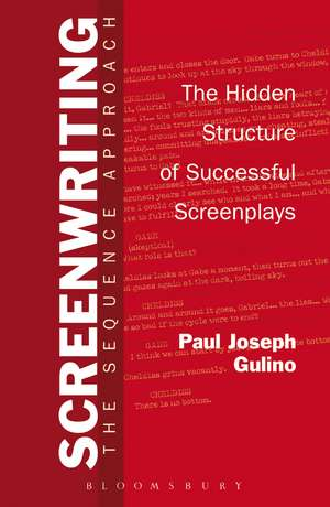 Screenwriting: The Sequence Approach de Professor Paul Joseph Gulino