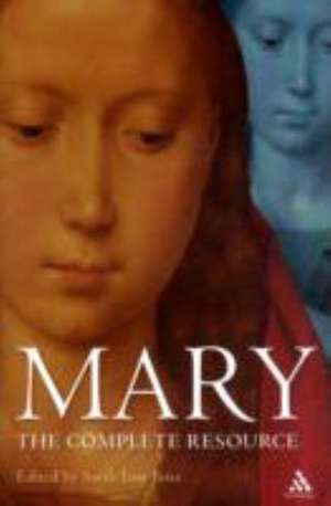 Mary: The Complete Resource de Dr. Sarah Jane Boss