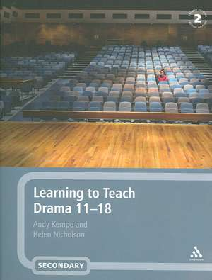Learning to Teach Drama 11-18 de Andy Kempe