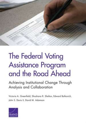 The Federal Voting Assistance Program and the Road Ahead de Victoria A. Greenfield