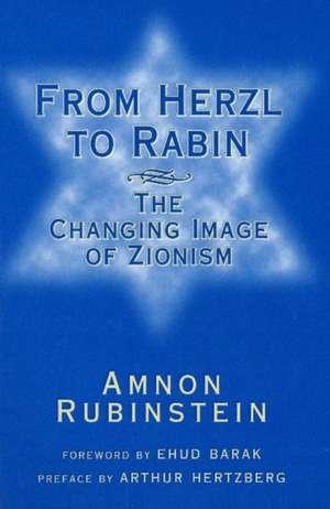 Rubinstein, A:  From Herzl to Rabin de Amnon Rubinstein