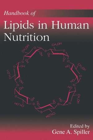 Handbook of Lipids in Human Nutrition de Gene F. Spiller
