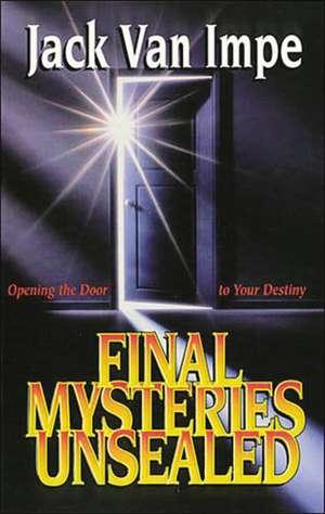 Final Mysteries Unsealed de Jack Van Impe