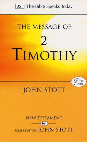 Stott, J: The Message of 2 Timothy imagine