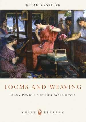 Looms and Weaving de Anna P. Benson