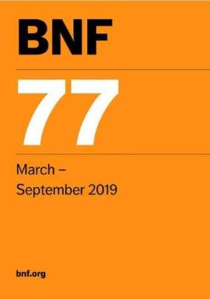 BNF 77 (British National Formulary) March 2019 de  Joint Formulary Committee