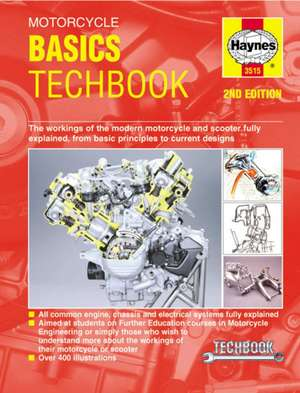 Motorcycle Basics Techbook 2nd Edition:  The Workings of the Modern Motorcycle and Scooter Fully Explained, from Basic Principles to Current Designs de  Anon